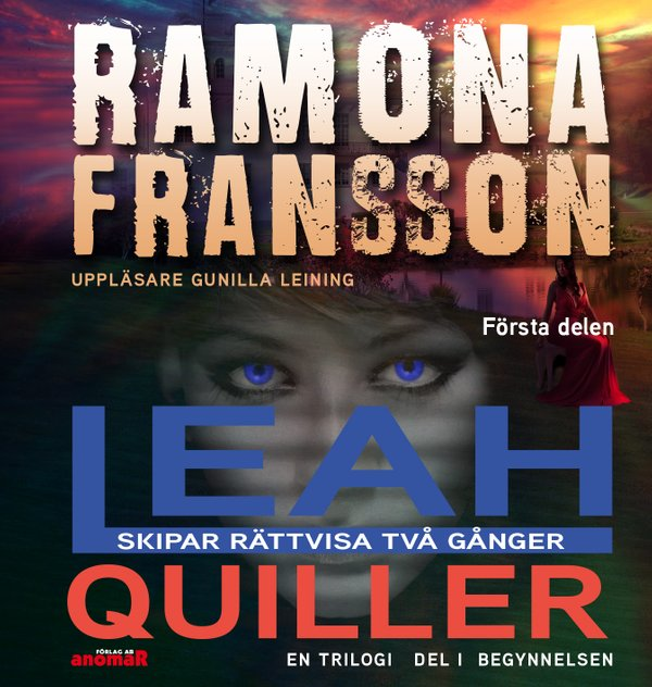 Leah Quiller. Del 1, Begynnelsen av Ramona Fransson