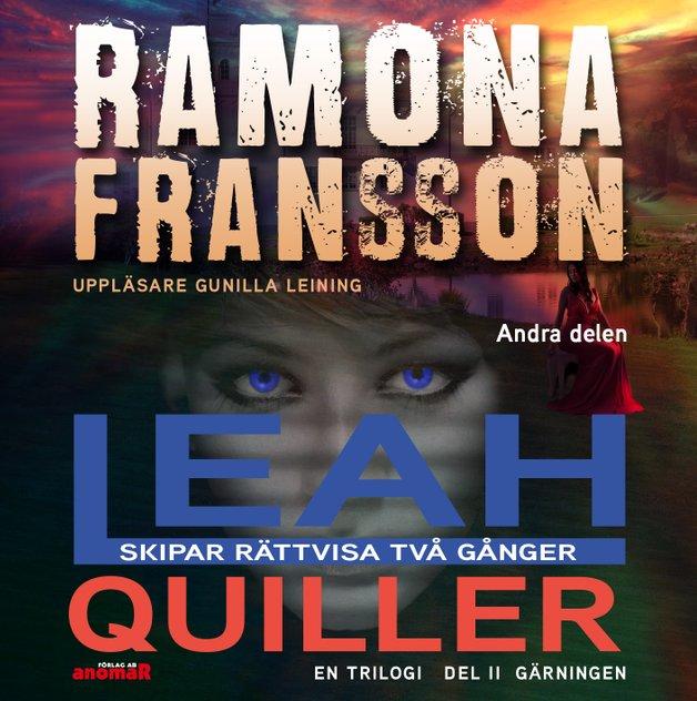 Leah Quiller. Del 2, Gärningen av Ramona Fransson
