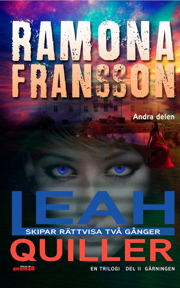 E-bok Leah Quiller. Del 2, Gärningen av Ramona Fransson
